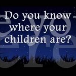 It's Friday Night- Do You Know Where Your Children Are?