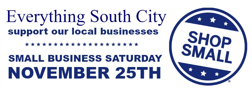 Everything South City is Proud to Support South San Francisco Small Businesses Saturday November 25th