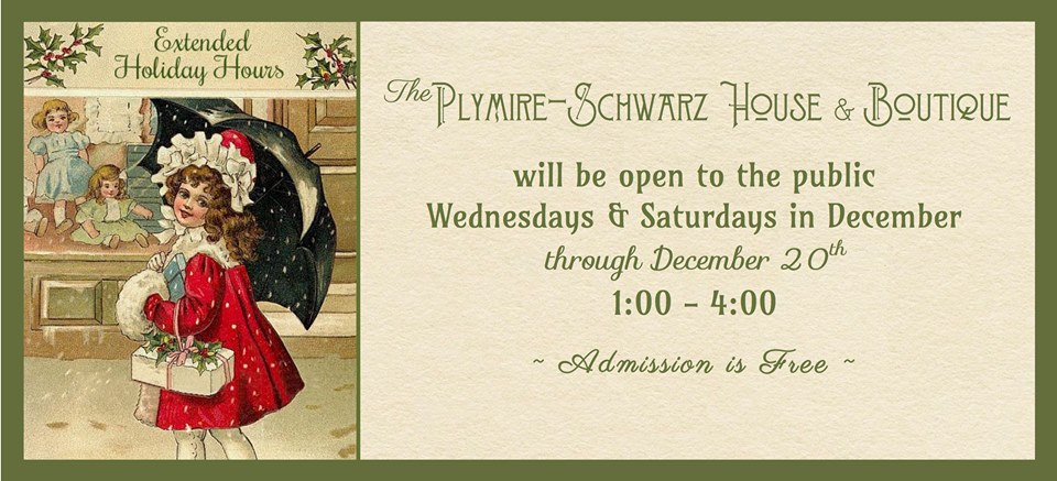 Plymire-Schwarz House and Boutique Open Wednesdays and Saturdays 1-4pm through December 20th