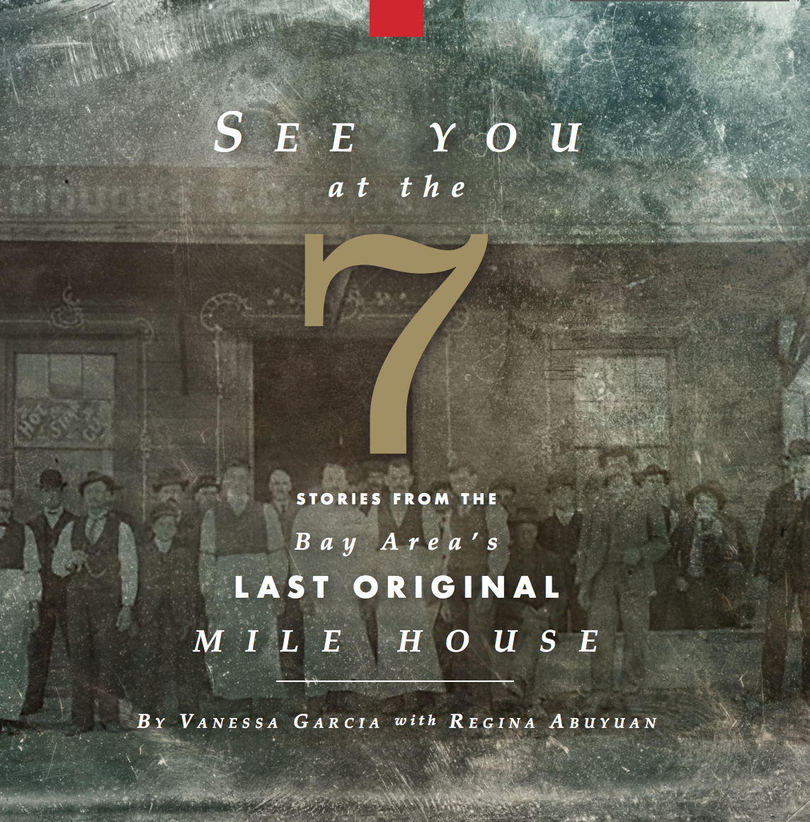 Local Favorite 7 MILE HOUSE Celebrates 160 Year Anniversary With Vanessa Garcia's New Book 'See You At The 7 – Stories From the Bay Area's Last Original Mile House'