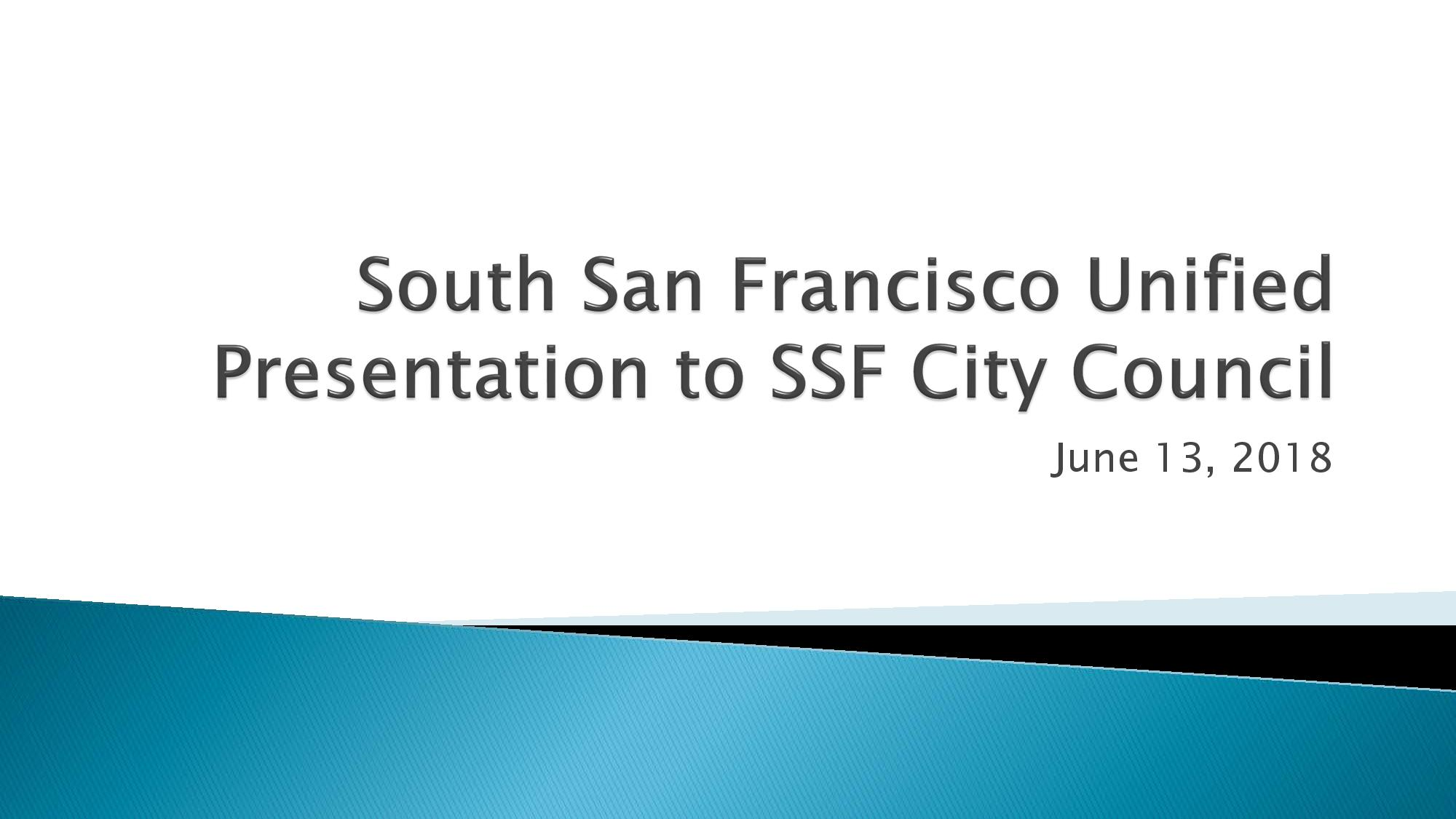 South San Francisco Unified School District to Present Updates to City Council Wednesday June 13th 7pm