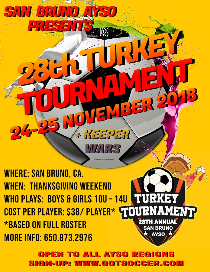 San Bruno AYSO Presents 28th Turkey Tournament November 24, 25th